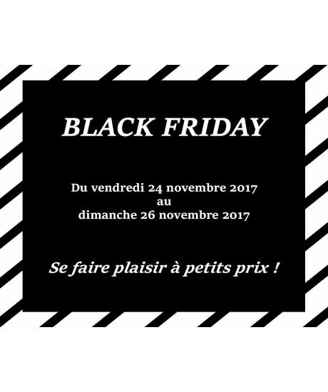 Black Friday : 25 Novembre 2017 !